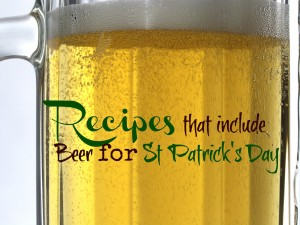 Recipes that include Beer for St Patrick's day