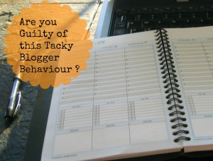 Are you Guilty of this Tacky Blogger Behaviour ?