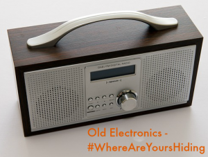 Old Electronics – #WhereAreYoursHiding