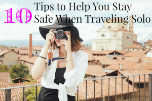 staying safe when traveling solo