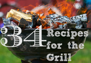 34 Recipes for the Grill