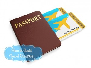 How to Avoid Travel Disasters