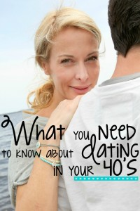 What you need to know about Dating in yours 40s