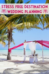 Stress Free Destination Wedding Planning
