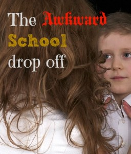 Awkward school drop off