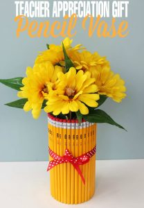Teacher Appreciation Gift:  Pencil Vase
