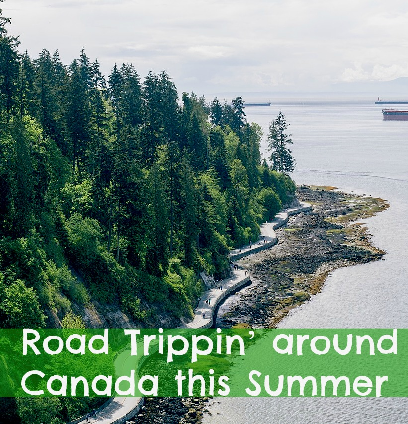 Road Trippin' around Canada this Summer