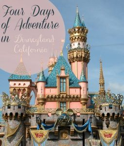 Four Days of Adventure in Disneyland, California