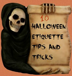 Halloween Etiquette Tips and Tricks