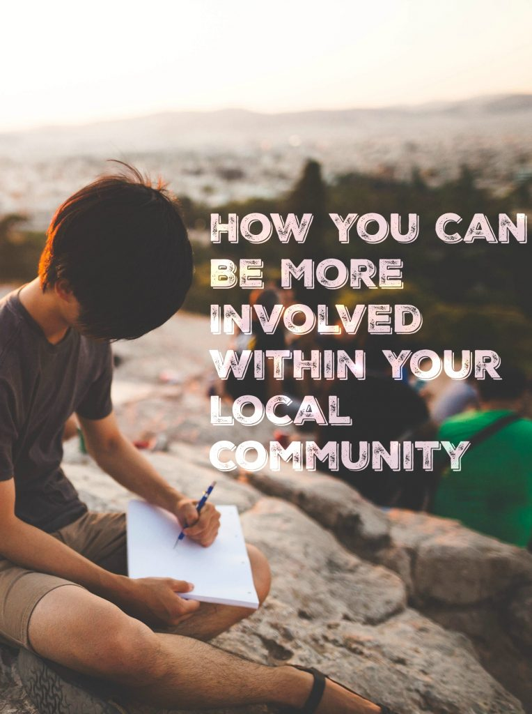 How You Can Be More Involved Within Your Local Community