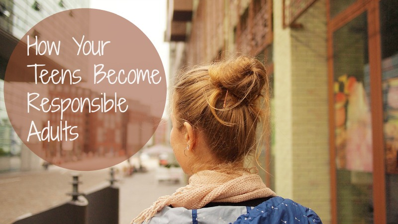 how-your-teens-become-responsible-adults