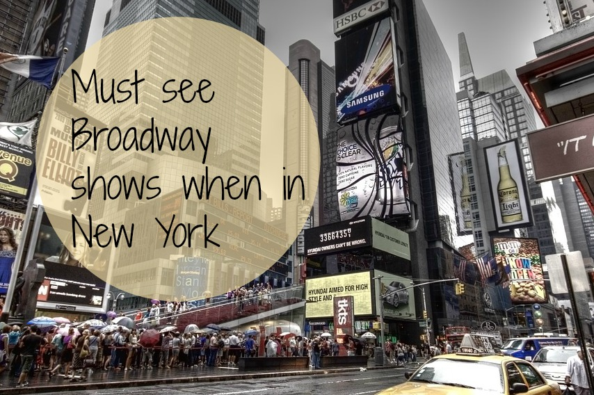 Must see Broadway shows when in New York