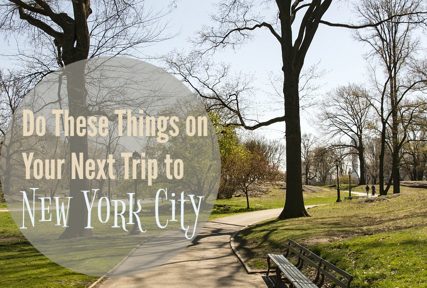 Do These Things on Your Next Trip to New York City