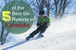 5 of the Best Ski Resorts in Canada