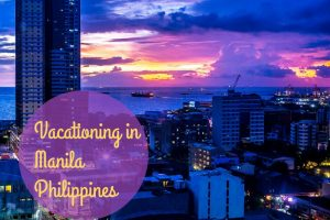 Vacationing in Manila, Philippines