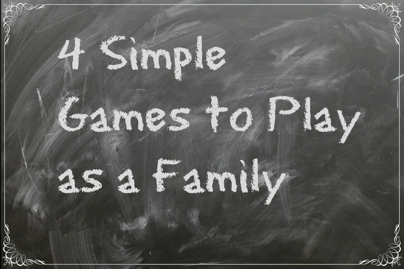 4 Simple Games to Play as a Family