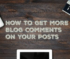 How to get more Blog Comments on your Posts