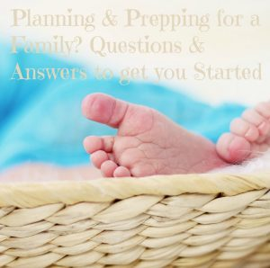 Planning & prepping for a family? Questions & answers to get you started