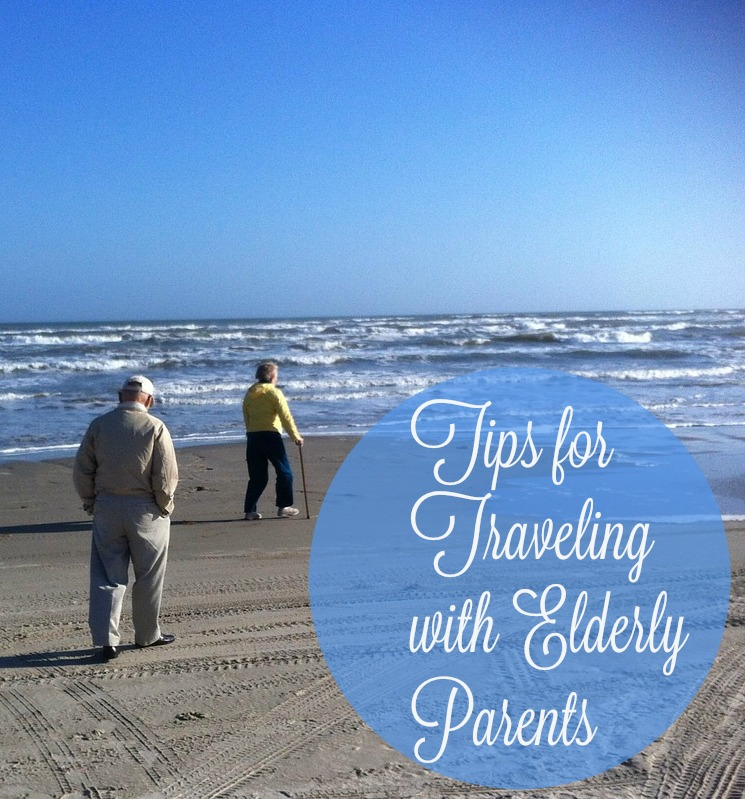 Tips for Traveling with Elderly Parents