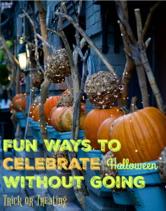 Fun Ways to Celebrate Halloween without Going Trick or Treating