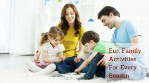Fun Family Activities For Every Season